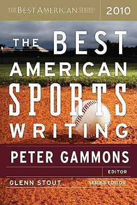 The Best American Sports Writing 2010 by Peter Gammons
