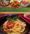 Flavors of Malaysia: A Journey Through Times, Tastes and Traditions (Hippocrene Cookbook Library)