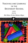 Teaching and Learning in the Secondary School by Shelton May Ann