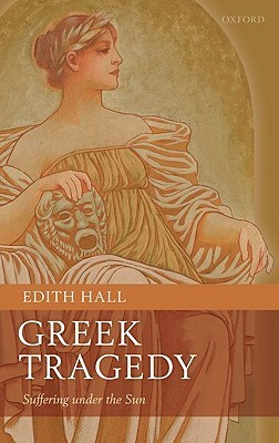 Greek Tragedy by Edith Hall