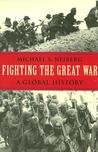 Fighting the Great War: A Global History (Polity Short Introductions)