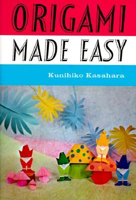Origami Made Easy by Kunihiko Kasahara