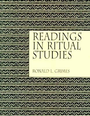 Readings in Ritual Studies by Ronald L. Grimes