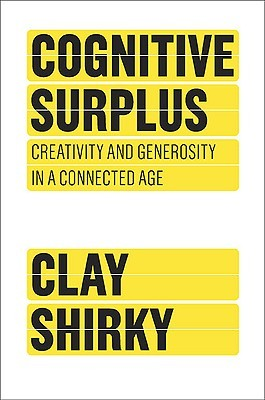 Cognitive Surplus by Clay Shirky