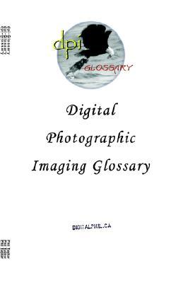 Digital Photographic Imaging Glossary