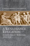A Renaissance Education by Christopher Carlsmith