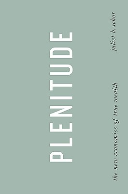 Plenitude: The New Economics of True Wealth