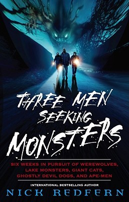 Three Men Seeking Monsters by Nick Redfern