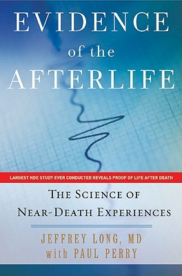 Evidence of the Afterlife by Jeffrey Long
