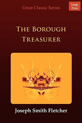 The Borough Treasurer by J.S. Fletcher