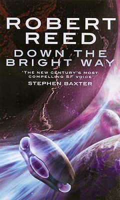 Down The Bright Way by Robert Reed