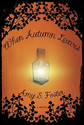 When Autumn Leaves by Amy S. Foster