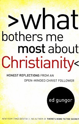 What Bothers Me Most about Christianity by Ed Gungor