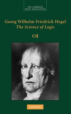 The Science of Logic (Hegel Translations)