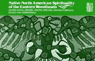 Native North American Spirituality of the Eastern Woodlands by Elizabeth Tooker