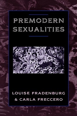 Premodern Sexualities by Louise Fradenburg