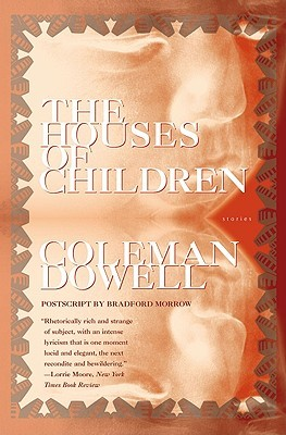 The Houses of Children by Coleman Dowell