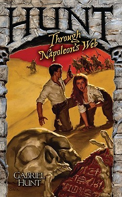 Hunt Through Napoleon's Web (Gabriel Hunt, #6)