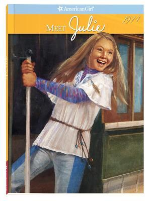 Meet Julie (American Girls: Julie, #1)