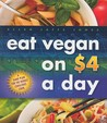 Eat Vegan on $4.00 a Day by Ellen Jaffe Jones