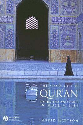 The Story of the Qur'an by Ingrid Mattson