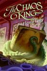 The Chaos King (Wall and the Wing, #2)