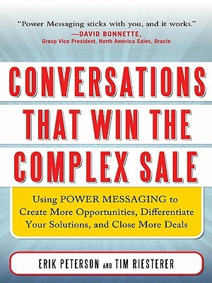 Conversations That Win the Complex Sale by Erik Peterson