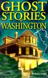 Ghost Stories of Washington (Ghost Stories (Lone Pine))