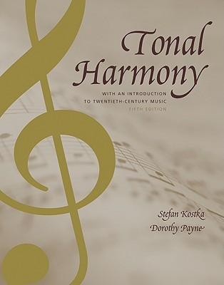 Tonal Harmony, with an Introduction to Twentieth-Century Music by Stefan Kostka