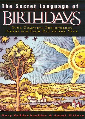 The Secret Language of Birthdays by Gary Goldschneider