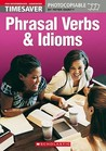 Timesaver Phrasal Verbs And Idoms (Timesaver)