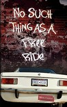 No Such Thing As A Free Ride by Shelly Fredman