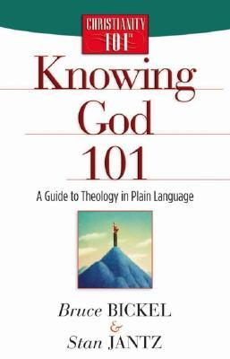 Knowing God 101: A Guide to Theology in Plain Language