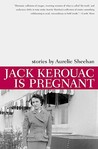 Jack Kerouac Is Pregnant