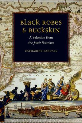Black Robes and Buckskin by Catharine Randall