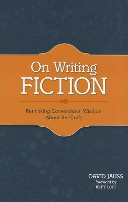 On Writing Fiction by David Jauss