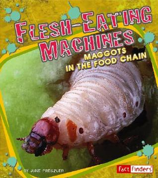 Flesh-Eating Machines by June Preszler