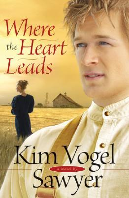 Where the Heart Leads (Ollenberger, #2) by Kim Vogel Sawyer