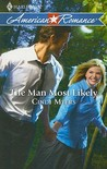 The Man Most Likely (Crested Butte, #3) (Harlequin American Romance, #1259)