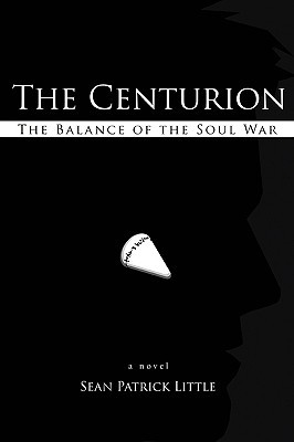 The Centurion by Sean Patrick Little