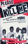 Please Kill Me: The Uncensored Oral History of Punk (An Evergreen book)