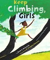 Keep Climbing, Girls by Beah E. Richards