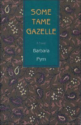 Some Tame Gazelle by Barbara Pym
