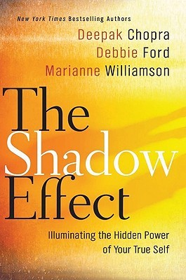 The Shadow Effect by Deepak Chopra