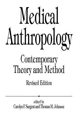 Medical Anthropology: Contemporary Theory and Method, Revised Edition