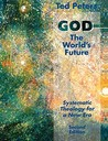God The World's Future: Systematic Theology For A New Era