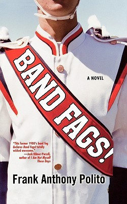 Band Fags! by Frank Anthony Polito