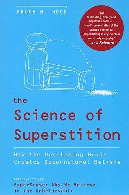 The Science of Superstition by Bruce M. Hood