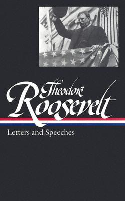 Letters and Speeches by Theodore Roosevelt