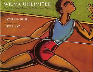 Wilma Unlimited: How Wilma Rudolph Became the World�s Fastest Woman